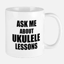 Ask me about Ukulele lessons Mugs