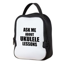 Ask me about Ukulele lessons Neoprene Lunch Bag