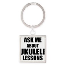 Ask me about Ukulele lessons Keychains