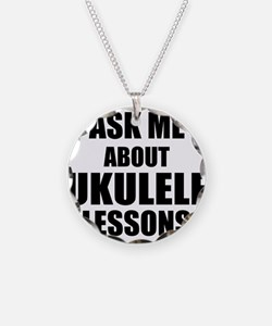 Ask me about Ukulele lessons Necklace