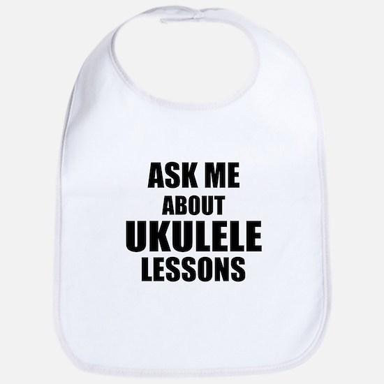 Ask me about Ukulele lessons Bib