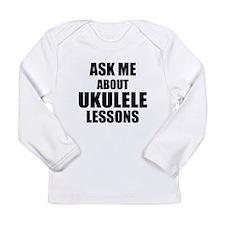 Ask me about Ukulele lessons Long Sleeve T-Shirt