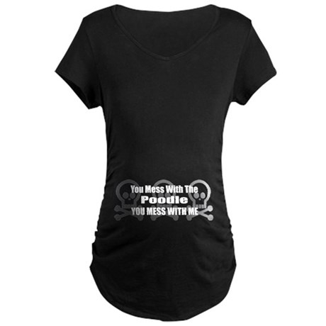 Mess With Poodle Maternity Dark T-Shirt