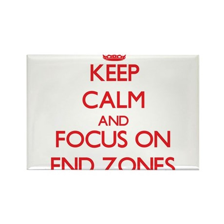 Keep Calm and focus on END ZONES Magnets
