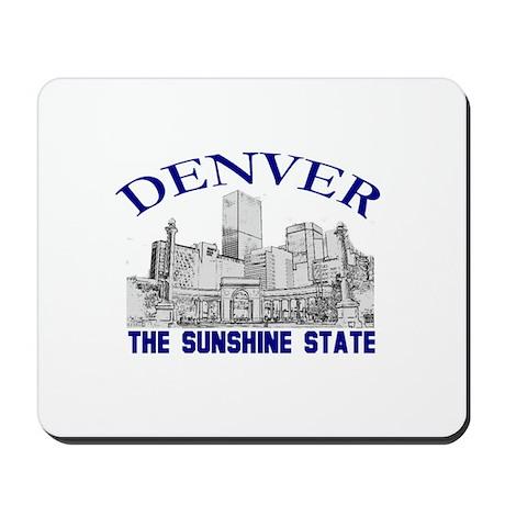 Denver . . . The Sunshine Sta Mousepad