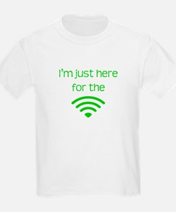 I'm just here for the wifi T-Shirt