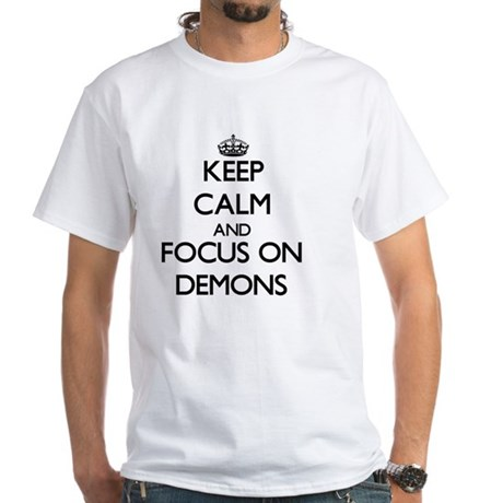 Keep Calm and focus on Demons T-Shirt