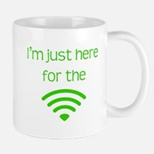 I'm just here for the wifi Mugs