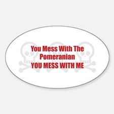 Mess With Pomeranian Oval Decal