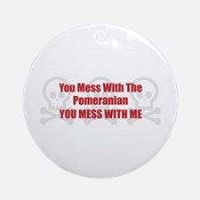 Mess With Pomeranian Ornament (Round)