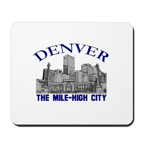 Denver . . . The Mile-High Ci Mousepad
