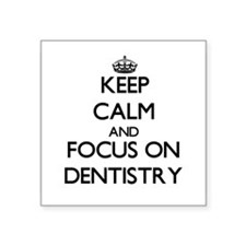 Keep Calm and focus on Dentistry Sticker