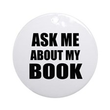 Ask me about my Book Ornament (Round)