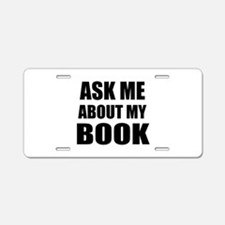 Ask me about my Book Aluminum License Plate