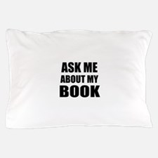 Ask me about my Book Pillow Case