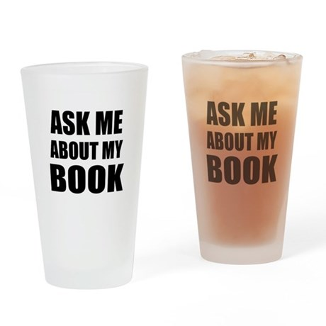 Ask Me About My Book Drinking Glass By Admin CP49789583