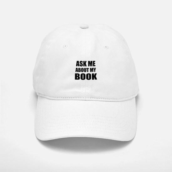 Ask me about my Book Baseball Baseball Baseball Cap