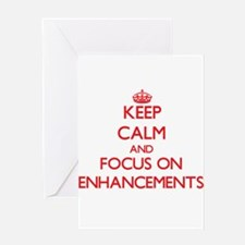Keep Calm and focus on ENHANCEMENTS Greeting Cards