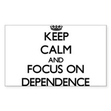 Keep Calm and focus on Dependence Decal