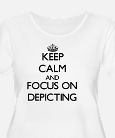 Keep Calm and focus on Depicting Plus Size T-Shirt