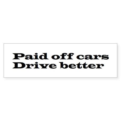 Paid off Cars bumper sticker