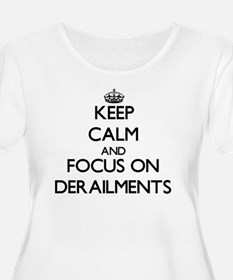 Keep Calm and focus on Derailments Plus Size T-Shi