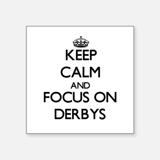 Keep Calm and focus on Derbys Sticker