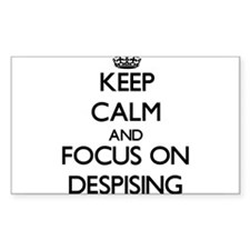 Keep Calm and focus on Despising Decal
