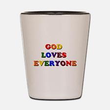 God loves everyone Shot Glass