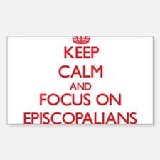 Keep Calm and focus on EPISCOPALIANS Decal