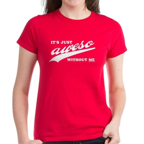It's Just Aweso... Women's Red T-Shirt