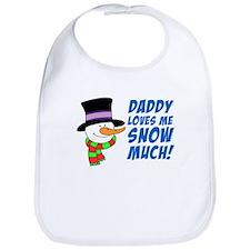 Daddy Loves Me Snow Much Bib