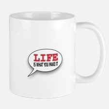 Life Is What You Make It Mugs