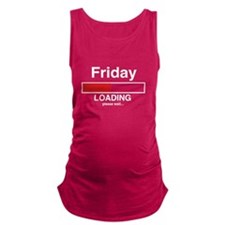 Friday loading please wait Maternity Tank Top
