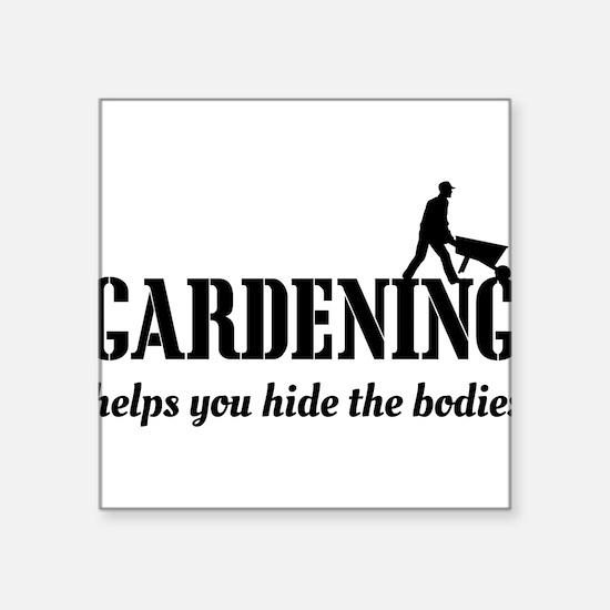 Gardening helps hide bodies Sticker
