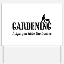 Gardening helps hide bodies Yard Sign