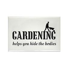Gardening helps hide bodies Magnets