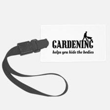 Gardening helps hide bodies Luggage Tag