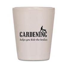 Gardening helps hide bodies Shot Glass