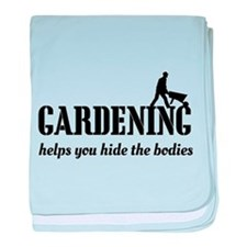 Gardening helps hide bodies baby blanket