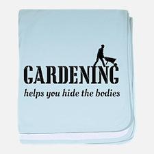 Gardening helps hide bodies baby blanket