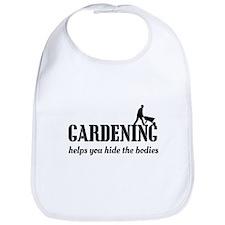 Gardening helps hide bodies Bib