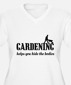 Gardening helps hide bodies Plus Size T-Shirt