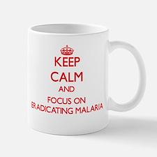 Keep Calm and focus on Eradicating Malaria Mugs