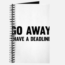 Go away I have a deadline Journal