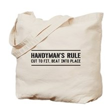 Handymans rule Tote Bag