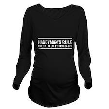 Handymans rule Long Sleeve Maternity T-Shirt