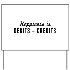 Happiness is debits credits Yard Sign