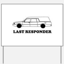 Hearse last responder Yard Sign