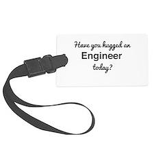 hugged an engineer today? Luggage Tag